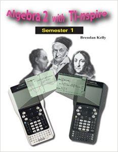 Algebra 2 with TI-nspire: Semester 1