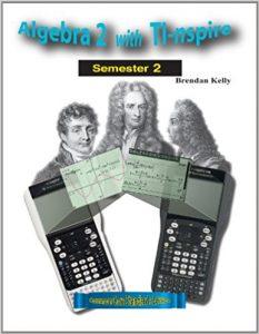 Algebra 2 with TI-nspire: Semester 2