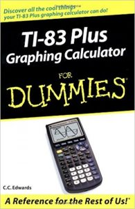 TI-83 Plus Graphing Calculator For Dummies