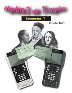 Algebra 2 with TI-nspire: Semester 1