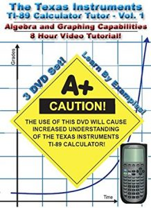 Algebra and Graphing: TI-89 Calculator Tutor: Vol 1