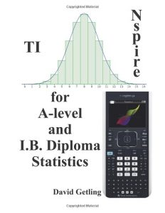 TI-Nspire for A-level and I.B. Diploma Statistics