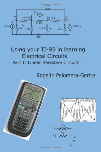 Using your TI-89 in learning electrical circuits Part 1: Linear Resistive Circuits